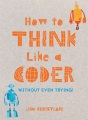Product How to Think Like a Coder Without Even Trying