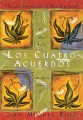 Product Los Cuatro Acuerdos / The Four Agreements: Una Guia Practica Para La Libertad Personal: Un Libro De La Sabiduria Tolteca / A Practical Guide to Personal Freedom