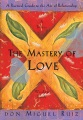 Product The Mastery of Love: A Practical Guide to the Art of Relationship