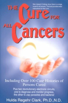 Product The Cure for All Cancers: Including over 100 Case Histories of Persons Cured