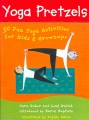 Product Yoga Pretzels: 50 Fun Yoga Activities For Kids & Grownups