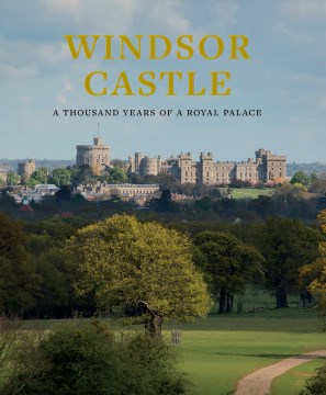 Product Windsor Castle: A Thousand Years of a Royal Palace