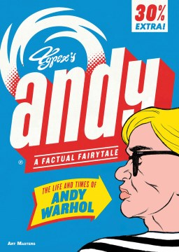 Product Andy: The Life and Times of Andy Warhol: a Factual Fairytale