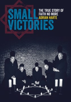Product Small Victories: The True Story of Faith No More