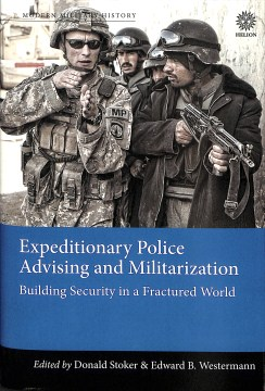 Product Expeditionary Police Advising and Militarization: Building Security in a Fractured World