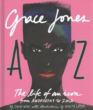 Product Grace Jones A to Z: The Life of an Icon--From Androgyny to Zula