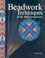 Product Beadwork Techniques of the Native Americans