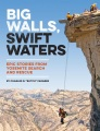 Product Big Walls, Swift Waters
