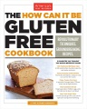 Product The How Can It Be Gluten Free Cookbook: Revolutionary Techniques, Groundbreaking Recipes
