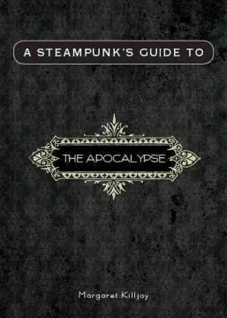Product A Steampunk's Guide to the Apocalypse