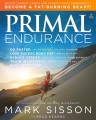 Product Primal Endurance: Escape Chronic Cardio and Carbohydrate Dependency and Become a Fat Burning Beast!