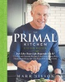 Product The Primal Kitchen Cookbook: Eat Like Your Life Depends on It! 131 of Mar's Favorite Recipes (Low Carb, Gluten Free) Hand-Picked from 50+ Top Paleo Authors and Chefs