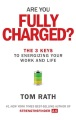 Product Are You Fully Charged?: The 3 Keys to Energizing Your Work and Life
