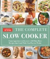 Product The Complete Slow Cooker: From Appetizers to Desserts: 400 Must-Have Recipes That Cook While You Play (Or Work)