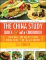 Product The China Study Quick & Easy Cookbook: Cook Once, Eat All Week With Whole Food, Plant-Based Recipes
