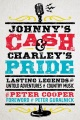 Product Johnny's Cash and Charley's Pride: Lasting Legends and Untold Adventures in Country Music