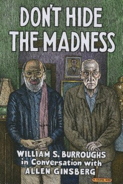 Product Don't Hide the Madness: William S. Burroughs in Conversation With Allen Ginsberg