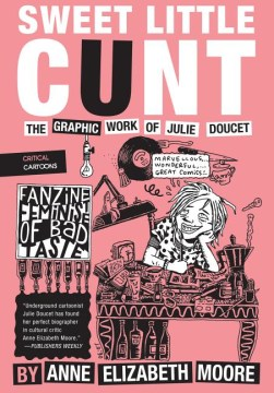 Product Sweet Little Cunt: The Graphic Work of Julie Doucet