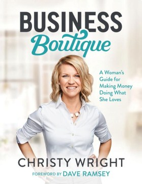 Product Business Boutique: A Woman's Guide for Making Money Doing What She Loves