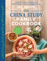 Product The China Study Family Cookbook: 100 Recipes to Bring Your Family to the Plant-based Table
