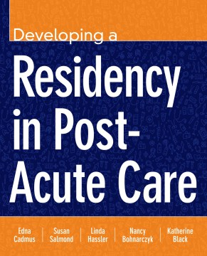 Product Developing a Residency in Post-Acute Care