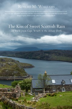 Product The Kiss of the Sweet Scottish Rain: A Walk from Cape Wrath to the Solway Firth