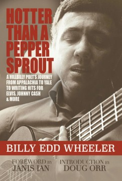 Product Hotter Than a Pepper Sprout: A Hillbilly Poet's Journey from Appalachia to Yale to Writing Hits for Elvis, Johnny Cash & More