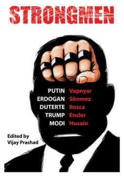 Product Strongmen: Trump - Modi - Erdogan - Duterte - Putin