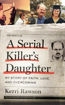 Product A Serial Killer's Daughter: My Story of Faith, Love, and Overcoming: Library Edition