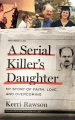 Product A Serial Killer's Daughter: My Story of Faith, Love, and Overcoming - Library Edition