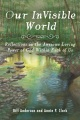 Product Our Invisible World: Reflections on the Awesome, Loving Power of God Within Each of Us