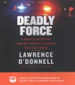 Product Deadly Force: A Police Shooting and My Family's Search for the Truth