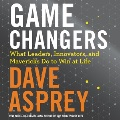 Product Game Changers: What Leaders, Innovators, and Mavericks Do to Win at Life: Library Edition