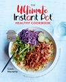 Product The Ultimate Instant Pot Healthy Cookbook: 150 Deliciously Simple Recipes for Your Electric Pressure Cooker