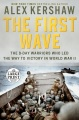Product The First Wave: The D-Day Warriors Who Led the Way to Victory in World War II