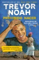 Product Prohibido nacer/ Forbidden to be Born: Memorias De Racismo, Rabia Y Risa/ Memories of Racism, Anger and Laughter