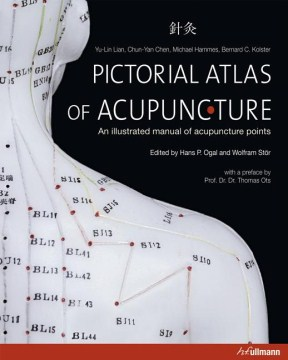 Product Pictorial Atlas of Acupuncture: An Illustrated Manual of Acupuncture Points