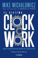 Product El sistema Clockwork/ Clockwork System: Design Your Business to Run Itself