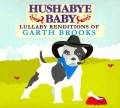 Product Hushabye Baby: Lullaby Renditions of Garth Brooks