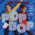 Product The Kid's Dance Party: Pop & Bop