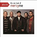 Product Playlist: The Very Best of MercyMe