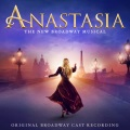 Product Anastasia: The New Broadway Musical [Original Broadway Cast Recording]