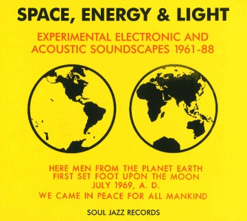 Product Space, Energy & Light: Experimental Electronic and Acoustic Soundscapes 1961-88