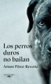 Product Los perros duros no bailan/ Hard Dogs Do Not Dance