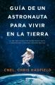 Product Guia de un astronauta para vivir en la tierra / An Astronaut's Guide to Life on Earth