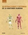 Product 50 estructuras y sistemas de la anatomía humana /
