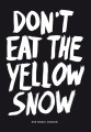Product Don't Eat the Yellow Snow
