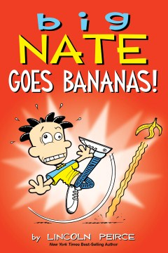 """Cover of """"Big Nate Goes Bananas!"""" by Lincoln Pierce"""