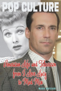 American Life and Television from I Love Lucy to Mad Men