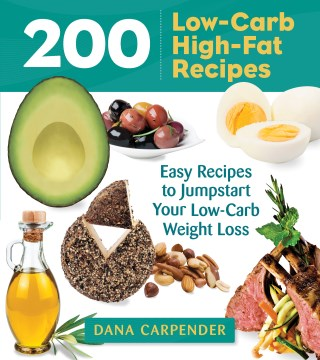 200 Low-carb High-fat Recipes